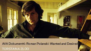 AVA Dokumentti: Roman Polanski: Wanted and Desired
