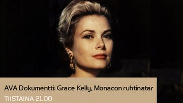 AVA Dokumentti: Grace Kelly, Monacon ruhtinatar