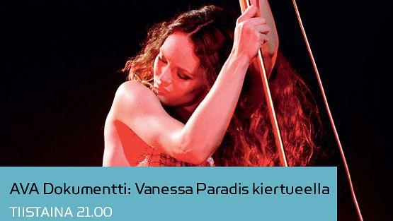 AVA Dokumentti: Vanessa Paradis kiertueella