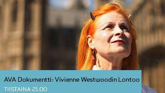 AVA Dokumentti: Vivienne Westwoodin Lontoo