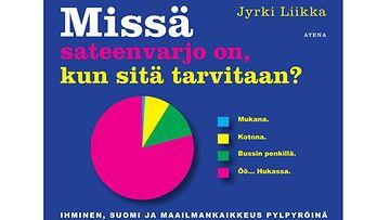 Missä sateenvarjo on, kun sitä tarvitaan? Ihminen, Suomi ja maailmankaikkeus pylpyröinä -teos