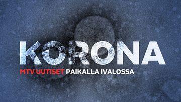 ETUSIVUN kuva korona kuvitus MTV Paikalla Ivalossa